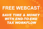 Free Webcast: Save Time and Money with End-to-End Tax Workflow